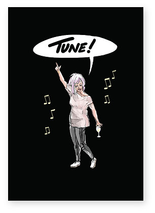 Drunk women dancing raising arm saying tune, TUNE! FUNNY CARD, HOW FUNNY GREETING CARD