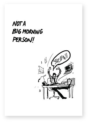 Man at work throwing things off her desk, NOT A MORNING PERSON FUNNY CARD, HOW FUNNY GREETING CARD