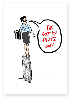 Business women wearing huge shoes, I'VE GOT MY FLATS ON! FUNNY CARD, HOW FUNNY GREETING CARD