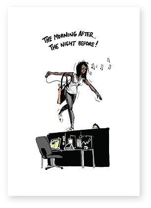 Girl coming into the office still drunk, THE MORNING AFTER FUNNY CARD, HOW FUNNY GREETING CARD