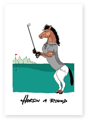 Horse playing a round of golf, HORSIN A ROUND FUNNY CARD, HOW FUNNY GREETING CARD