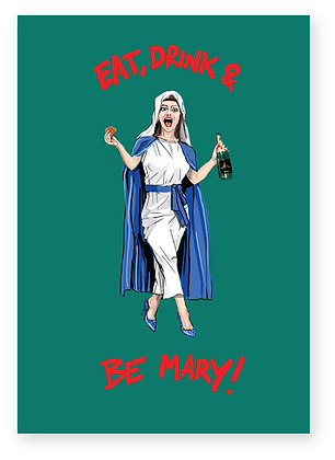 Women dressed as virgin Mary being merry, BE MARY! FUNNY CARD, HOW FUNNY GREETING CARD