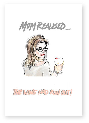 Mum looking annoyed as no more wine, WINE RAN OUT FUNNY CARD, HOW FUNNY GREETING CARD