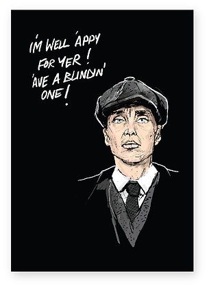 PEAKY BLINDERS, THOMAS SHELBY, TV SERIES, GANGSTER, FUNNY CARD, HOW FUNNY
