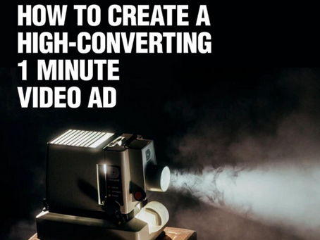 How To Create A High-Converting 1-Minute Video Ad