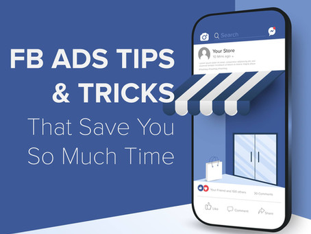 5 Tips and Tricks to Running FB Ads That'll Save You 40+ hours per month