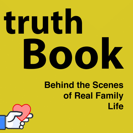 Truthbook; the unshared, behind the scenes of real family lives