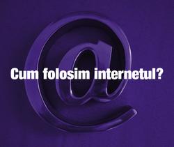 CUM FOLOSIM INTERNETUL