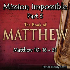 Mission Impossible Part 3 - Matthew 10-1