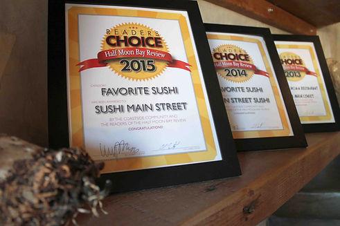Sushi Main Street winner of Half Moon Bay Readers Choice award 3 years in a row.