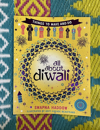 All About Diwali: Things to make and do by Swapna Haddow