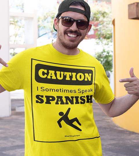 Caution I Sometimes Speak Spanish