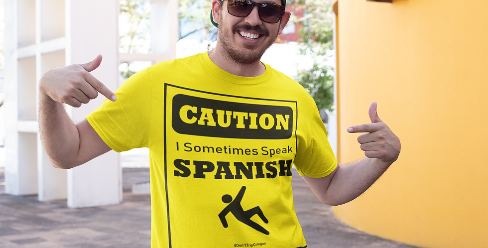 Caution I Sometimes Speak Spanish