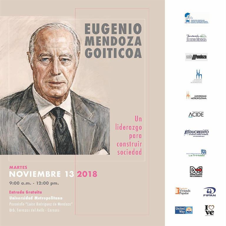 Eugenio Mendoza Goiticoa: Un Liderazgo para Construir Sociedad
