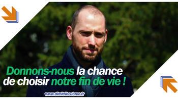 DONNONS-NOUS LA CHANCE DE CHOISIR NOTRE FIN DE VIE