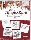 Tangle-Kurs Übungsheft