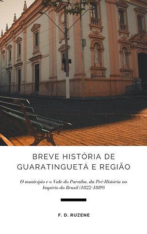 Breve História de Guaratinguetá e Região