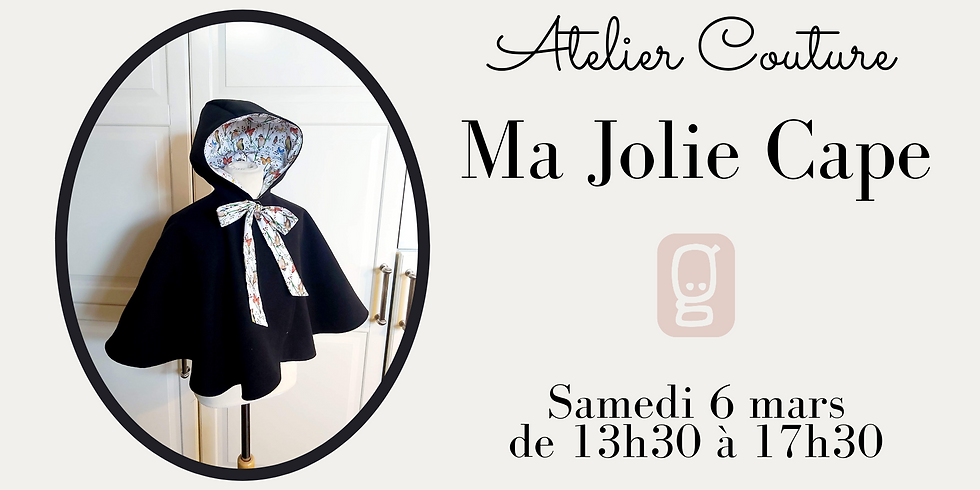 Atelier Couture : Ma Jolie Cape