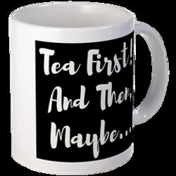 Tea First Mug