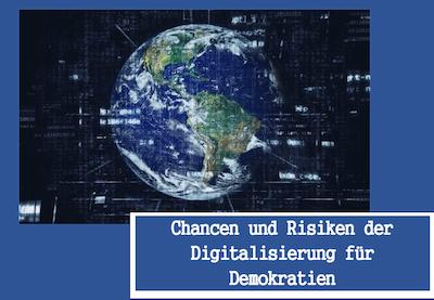 Chancen und Risiken der Digitalisierung für Demokratien