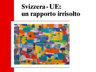 """Nuova pubblicazione: """"Svizzera-UE: un rapporto irrisolto"""""""