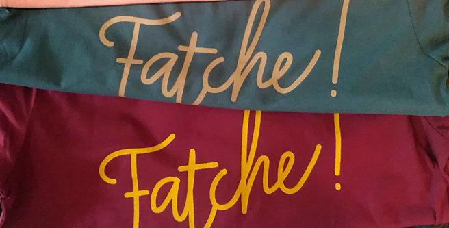 T-shirt FATCHE - 4 modèles