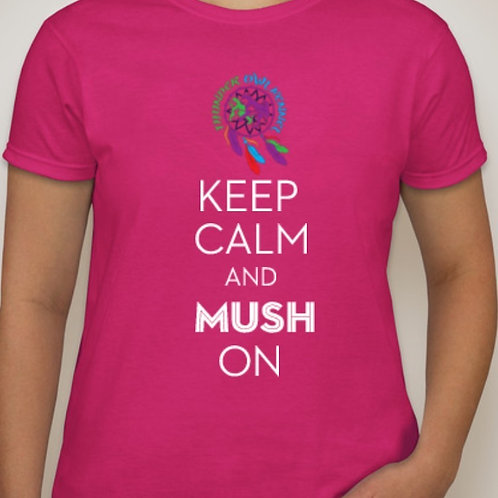 """Thunder Owl Kennel """"Keep Calm and Mush on"""" Lady's T-Shirt"""