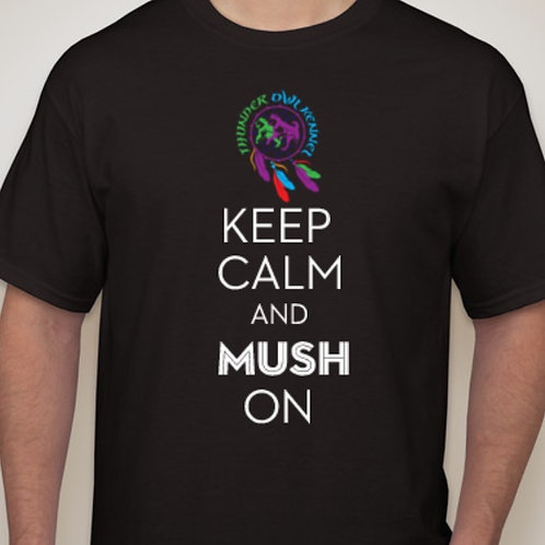"""Thunder Owl Kennel """"Keep Calm and Mush on"""" T-Shirt"""