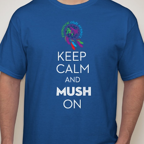 "Thunder Owl Kennel ""Keep Calm and Mush on"" T-Shirt"