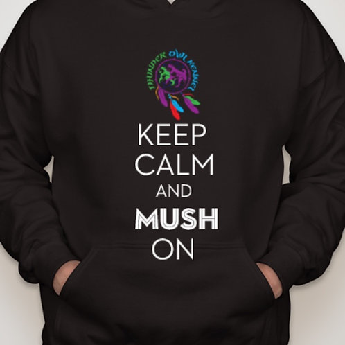 "Thunder Owl Kennel ""Keep Calm and Mush On"" Hoodie"