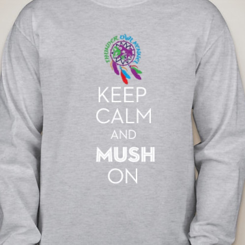 "Thunder Owl Kennel ""Keep Calm and Mush on"" long sleeve shirt"