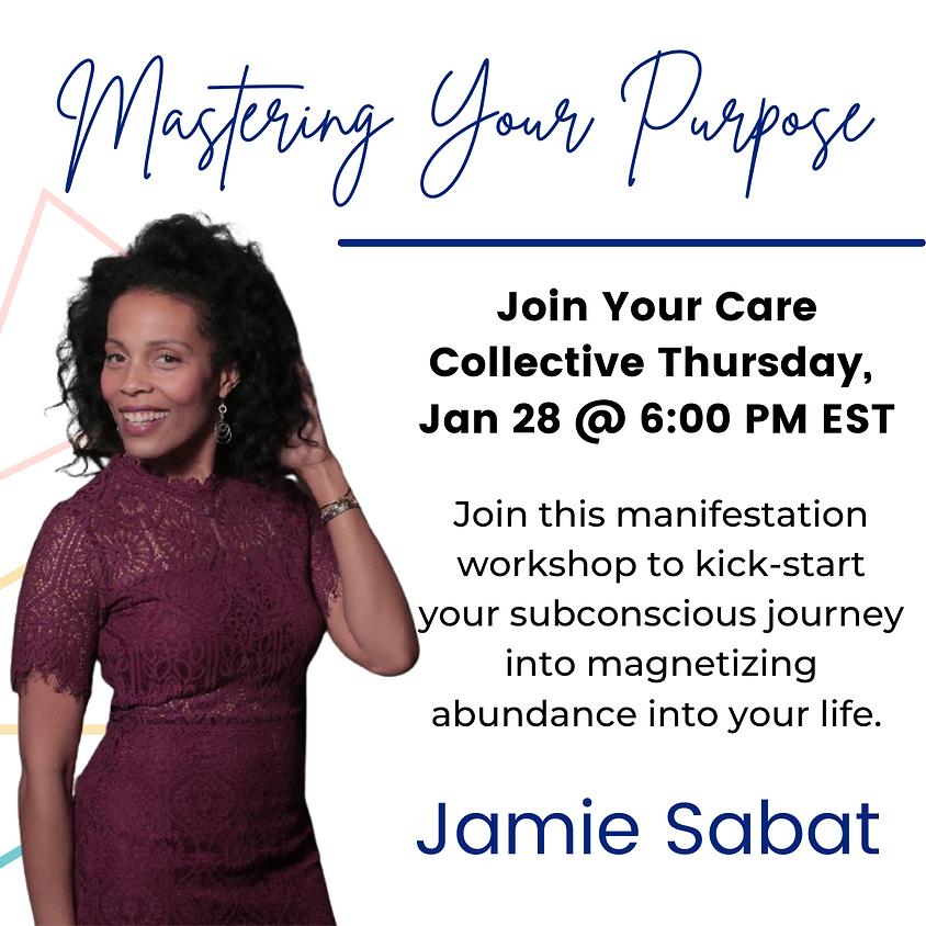 Mastering Your Purpose: Manifestation Workshop