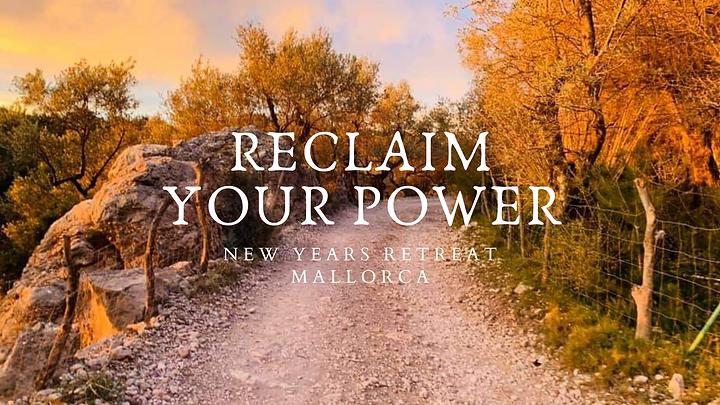 RECLAIM YOUR POWER_ New Years Retreat Ma