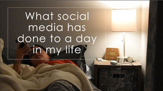 What Social Media Has Done To A Day In My Life