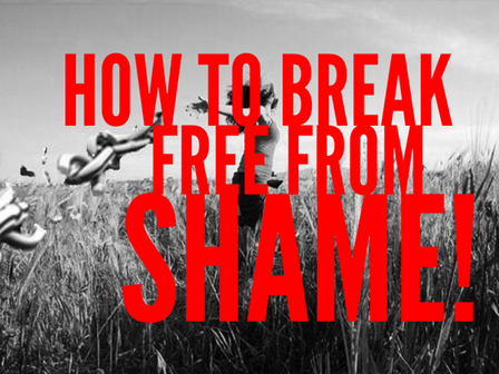 How To Break Free From SHAME!