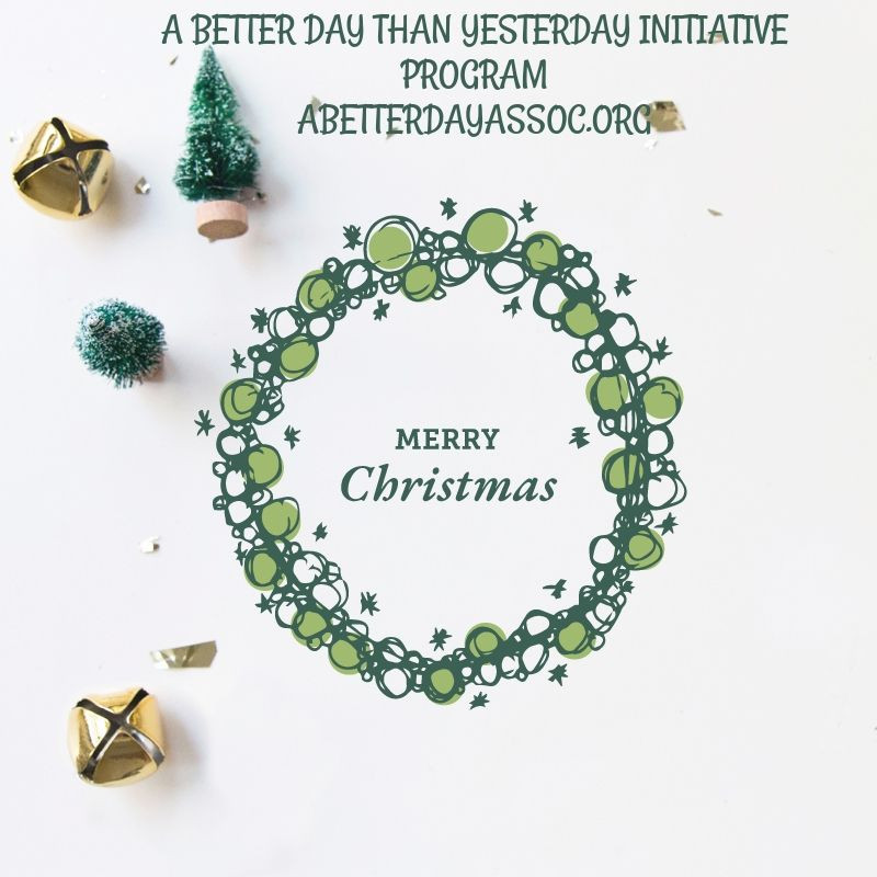 Merry Christmas from A BETTER DAY THAN YESTERDAY INITIATIVE PROGRAM 🎅🎄