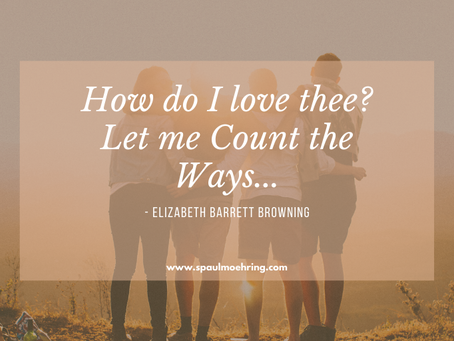 How do I love thee? Let me count the ways...