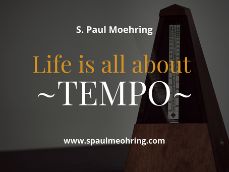 Life is all about tempo…