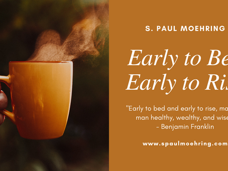 Early to bed and early to rise…