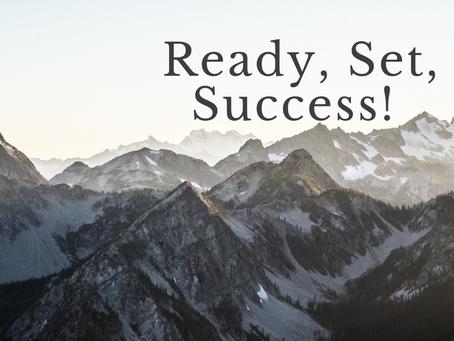 Ready, Set, Success!