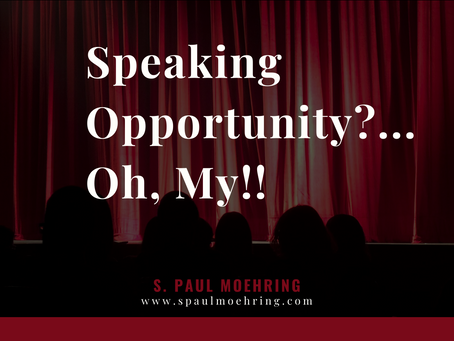 Speaking Opportunity? Oh, My!!