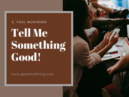 Tell Me Something Good!
