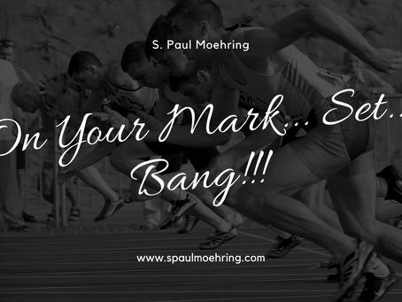 On Your Mark…Set…Bang!