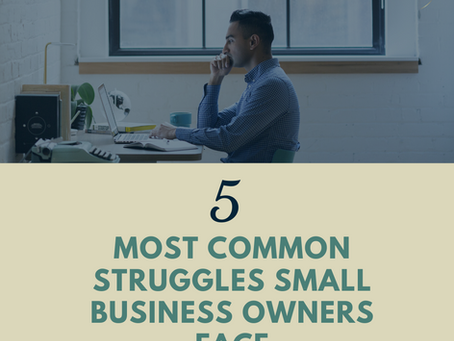 The 5 Most Common Struggles Small Business Owners Face