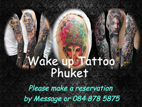 Now Accepting Reservations | Wake up Tattoo Phuket