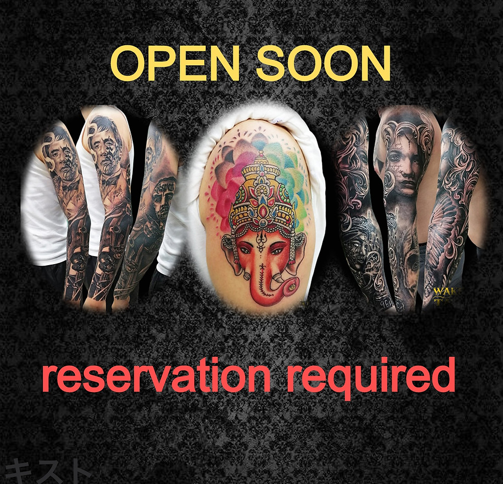 OPEN SOON / reservation required by Wake up Tattoo