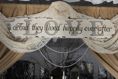 Love..And They Lived Happily Ever After Sign