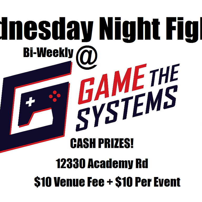 Wednesday Night Fights- Bi-Weekly at Game the Systems (1)
