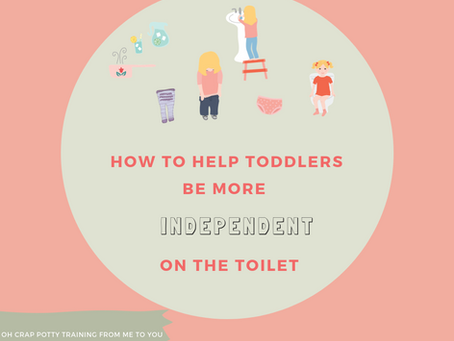 How to Help Toddlers Be More Independent on the Toilet