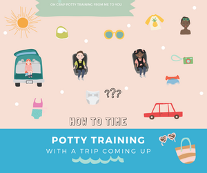 How to time potty training with a trip coming up